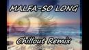 MALFA - So Long (Angelite Remix)