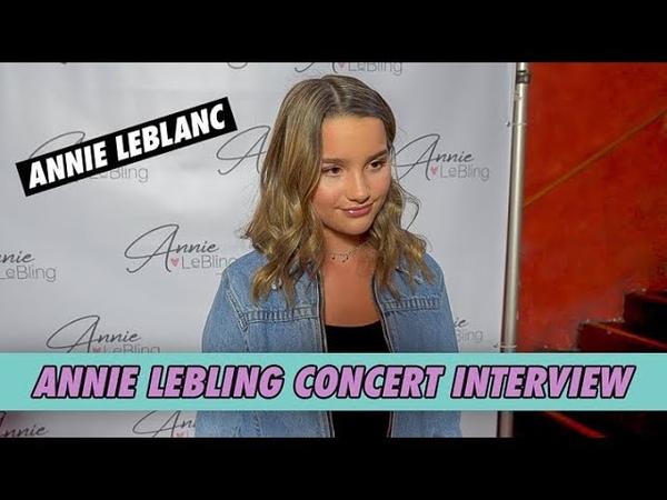 Annie LeBlanc Annie LeBling Concert Interview 2018