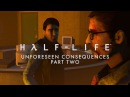 Half-Life - Unforeseen Consequences Part 2 SFM