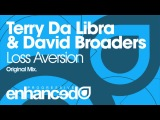 Terry Da Libra &amp David Broaders - Loss Aversion (Original Mix) Available 09.09.13
