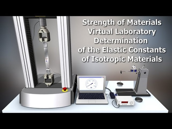 Strength of Materials VirtLab - Determination of the Elastic Constants of Isotropic Materials