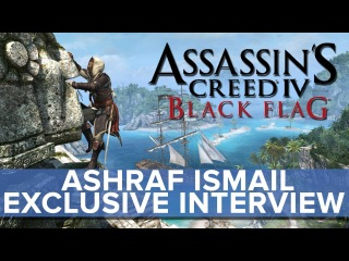 Assassin's Creed 4: Black Flag - EXCLUSIVE Ashraf Ismail Interview - Eurogamer