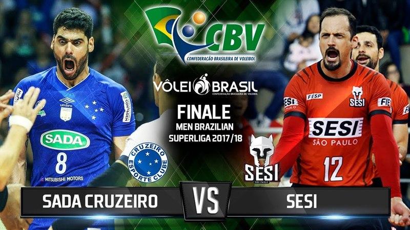 Volleyball FINAL Men Brazilian Superliga 2017/18 Sada Cruzeiro vs Sesi