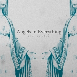 Blue October альбом Angels in Everything