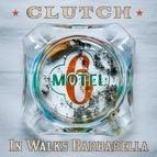 Clutch альбом In Walks Barbarella