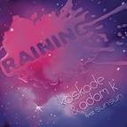 Kaskade альбом Raining (feat. Sunsun)