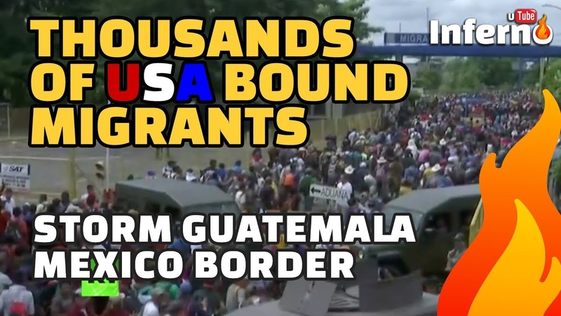 Thousands of USA Bound Illegal Migrants Storm Guatemala-Mexico Border