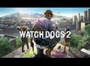 Watch Dogs 2 — прохождение