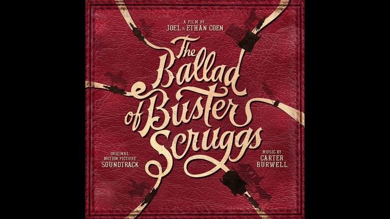 The Ballad Of Buster Scruggs Soundtrack - When A Cowboy Trades His Spurs For Wings