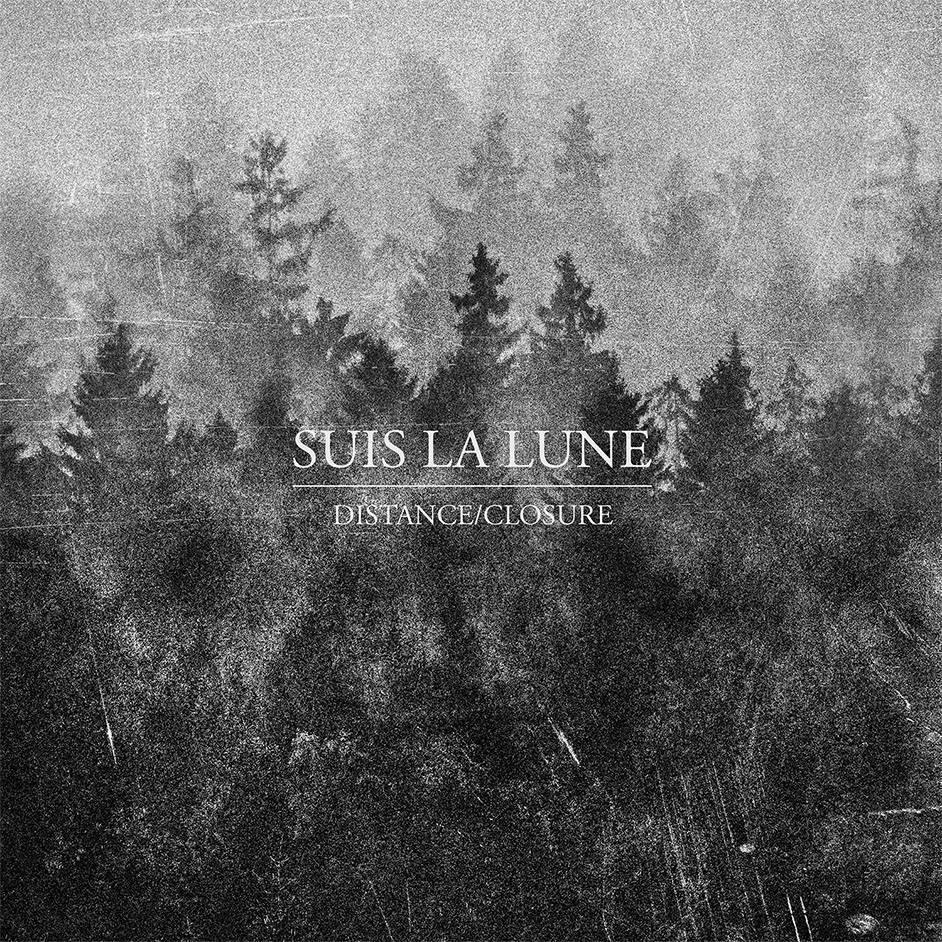 Suis La Lune - Distance / Closure [EP] (2015)
