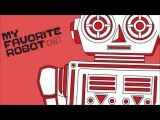 Sasse - Got 2 Be Feat. Ilija Rudman Original Mix My Favorite Robot Records
