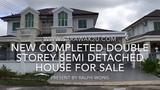 New Completed Double Storey Semi Detached House For SaleFor Rent