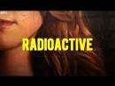 Clary Fairchild ○ Radioactive ○ Laiseea