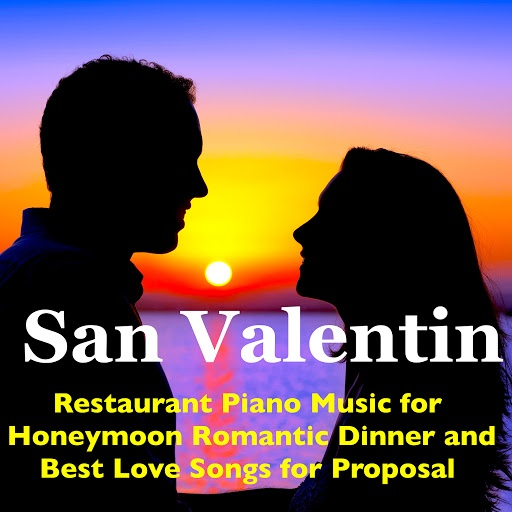 piano альбом San Valentin: Restaurant Piano Music for Honeymoon Romantic Dinner and Best Love Songs for Proposal