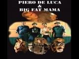 Piero De Luca Big Fat Mama - Back Door Man - Blues Made in Italy 12.10.2013