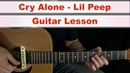 Cry Alone - Guitar Lesson - Lil Peep
