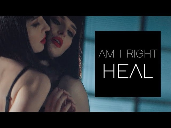 AM I RIGHT - HEAL (Uncensored Version)