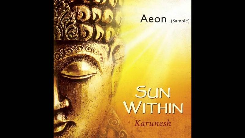 Karunesh SUN WITHIN Listen to AEON Sample