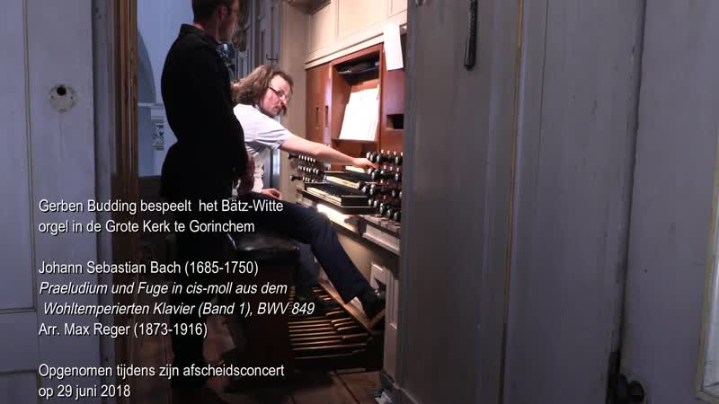 849 J. S. Bach / Max Reger - Prelude and Fugue in C-sharp minor, BWV 849 [Das Wohltemperierte Klavier 1 N. 4] - Gerben Budding