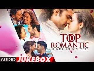 TOP 10 ROMANTIC HINDI SONGS 2018 | Audio Jukebox | T-Series | LATEST LOVE SONGS