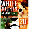 WHITE NIGHTS reggae festival   20.06 @ DaDa