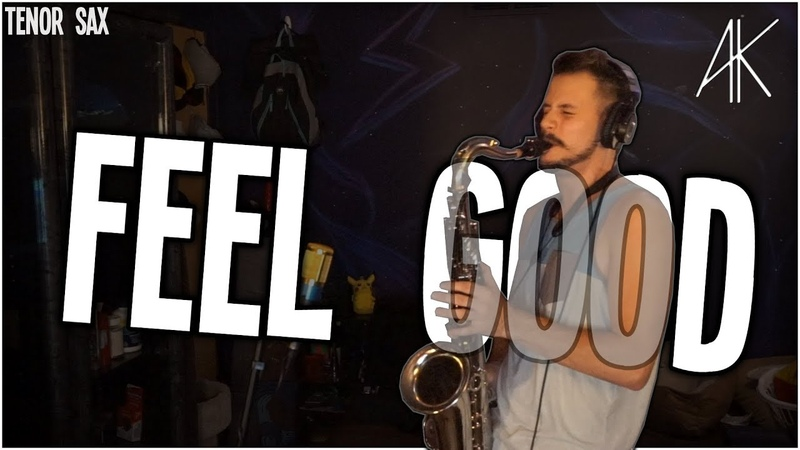 Feel Good - Gryffin Illenium ft. Daya | Tenor Sax Cover [Anthony Kase] /