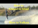 How to s-band to blind .How to vulkan. How to vulkan .Best wakeboard tutorial.