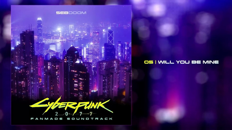 Cyberpunk 2077 - Will You Be Mine (Fanmade Soundtrack)