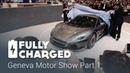 Geneva Motor Show 2018 Part 1 Fully Charged