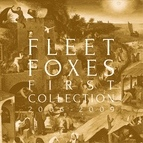 Fleet Foxes альбом First Collection 2006-2009