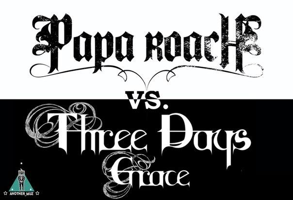 Музыкальная битва: Papa Roach vs. Three Days Grace