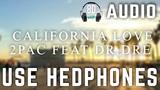 2Pac feat Dr.Dre - California Love (8D AUDIO)