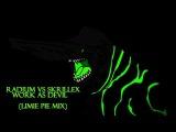 Radium VS Skrillex - Work as Devil