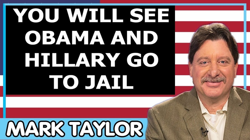 Mark Taylor February 09 2019 YOU WILL SEE OBAMA AND HILLARY GO TO JAIL