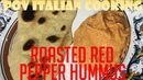 Roasted Red Pepper Hummus POV Italian Cooking Episode 104
