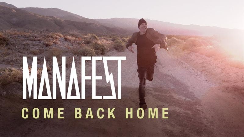 Manafest - Come Back Home (feat. Trevor McNevan of Thousand Foot Krutch)