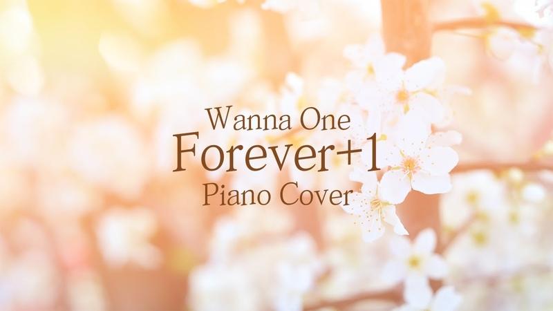 워너원 (Wanna One) - 영원1 (Forever1) | 가사 lyrics | 신기원 피아노 커버 연주곡 Piano Cover