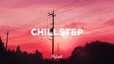 Best of Chillstep October 2018 1 Hour Chillstep Mix