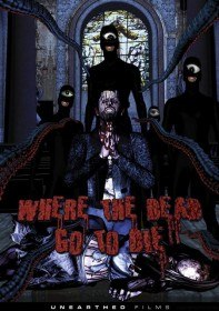 ���� ��������� ������ ������� / Where the Dead Go to Die (2012)