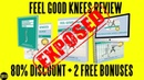 Feel Good Knees Review (2019) ⚠️WARNING⚠️ Don't Waste Your Money, Watch This First!