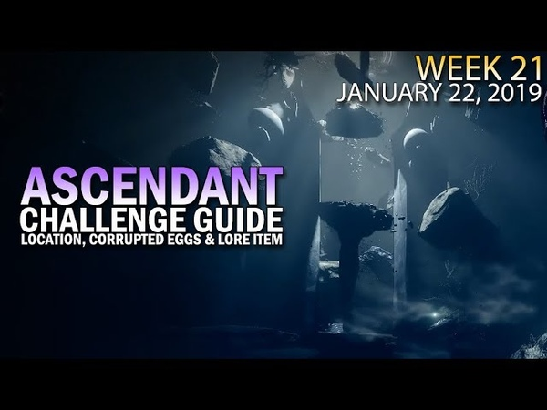 Ascendant Challenge Week 21 Guide - Corrupted Eggs, Lore Item Location Solo Clear