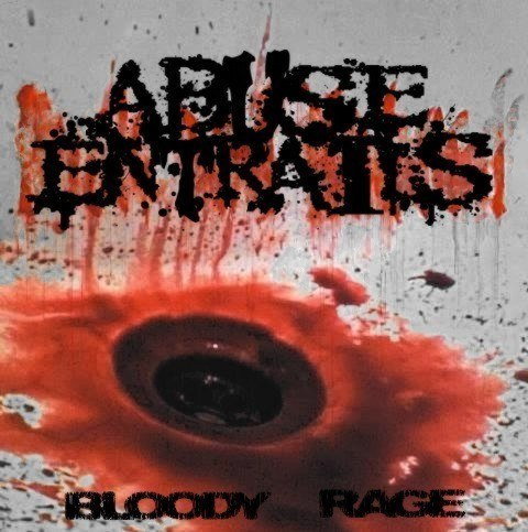 Abuse Entrails - Bloody Rage (2013)