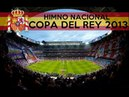 Real Madrid y Atletico de Madrid tararean juntos el himno nacional. Final Copa del Rey 2013