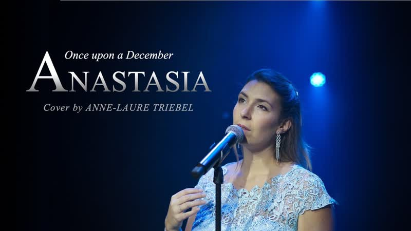 Anastasia – Once Upon a December (Anne-Laure Triebel)