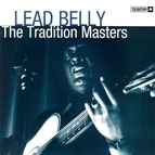 Leadbelly альбом The Tradition Masters: Lead Belly