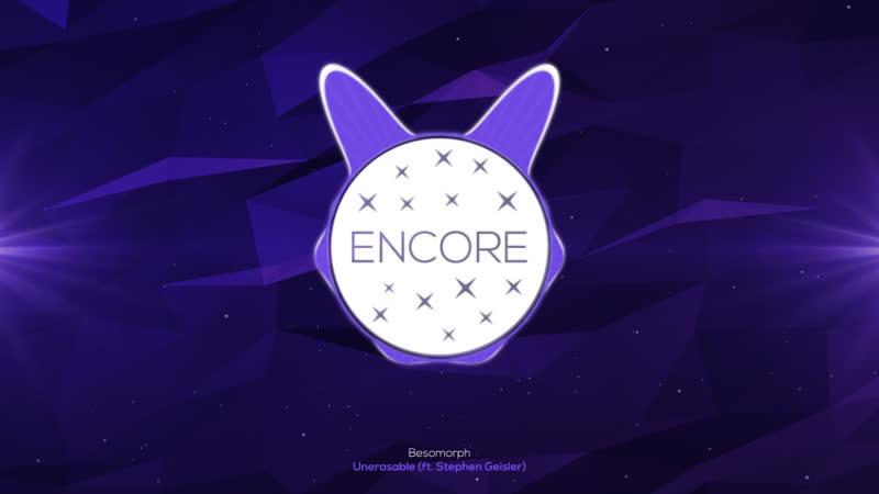 Besomorph - Unerasable (ft. Stephen Geisler) | ENCORE