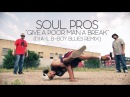 "The Soul Pros ""Give a Poor Man a Break (DJ A-L B-Boy Blues Remix)"" Music Video 