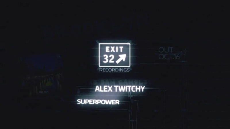 Alex Twitchy - Superpower (Preview)