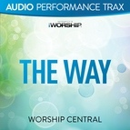 Worship Central альбом The Way