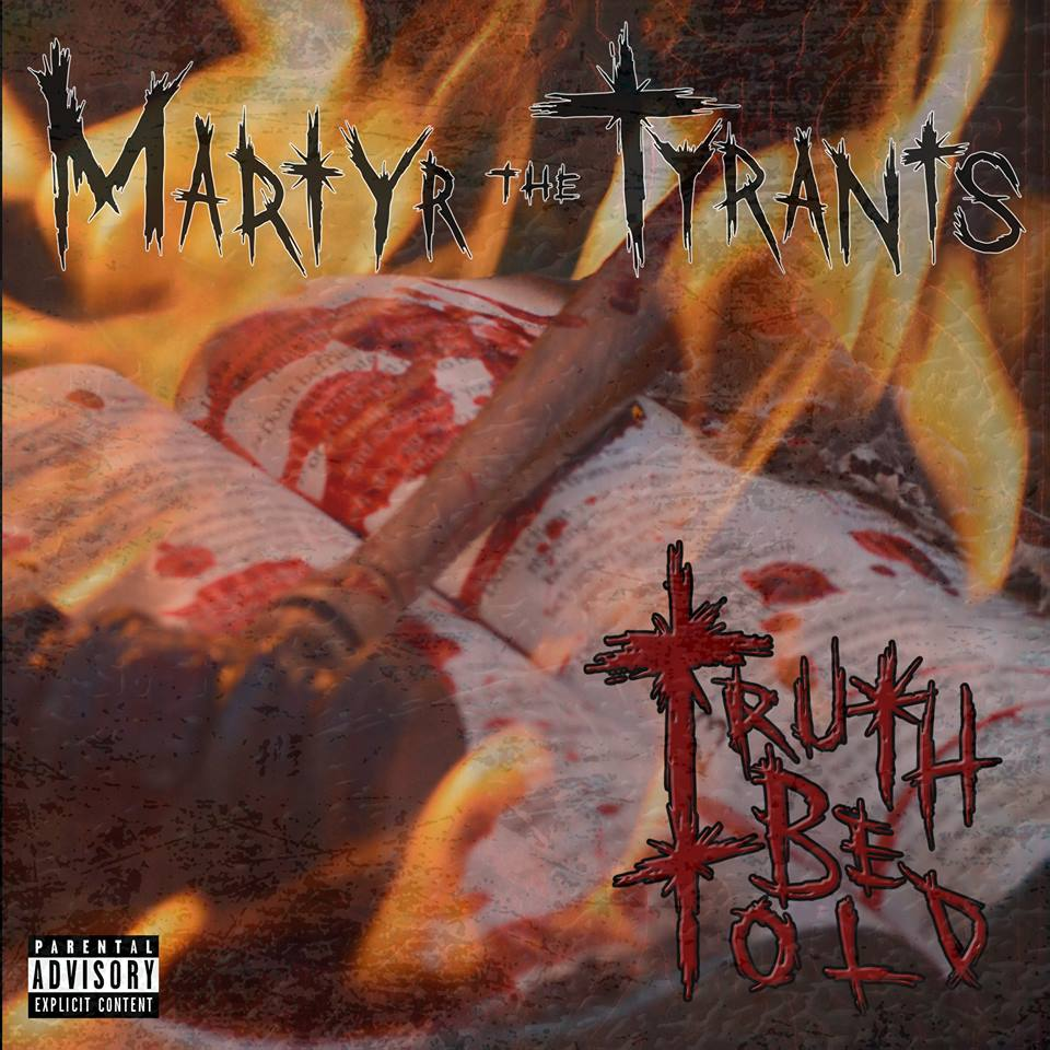 Martyr The Tyrants - Truth Be Told (2016)